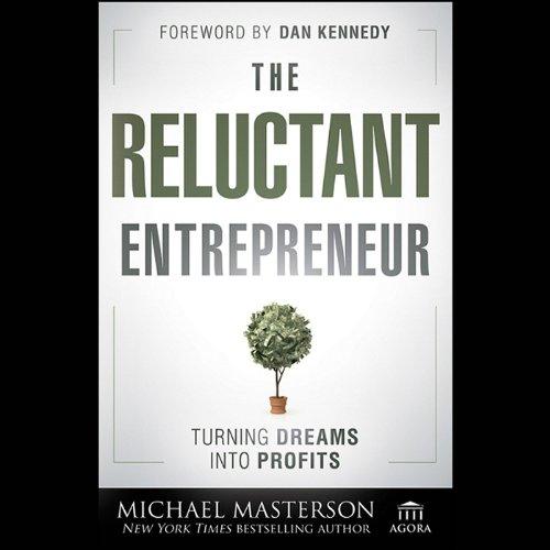 The Reluctant Entrepreneur: Turning Dreams into Profits  Audiolibri