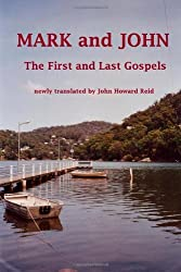 MARK and JOHN The First and Last Gospels by John Howard Reid (2009-10-16)