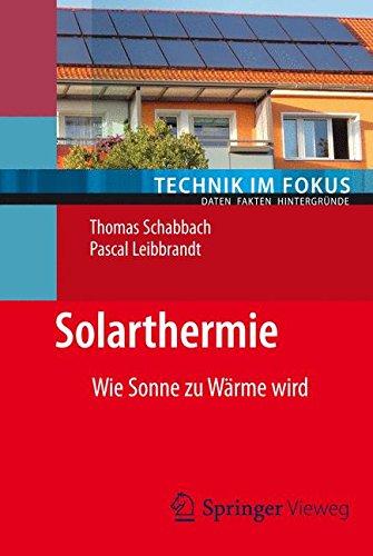 Solarthermie: Wie Sonne zu Wärme wird (Technik im Fokus)