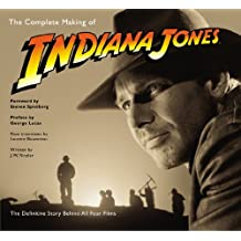 The Complete Making of Indiana Jones by J. W. Rinzler (2008-08-01)