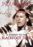 Indian Days - A Journey To The Blackfoot Tribe [DVD] [Edizione: Regno Unito]
