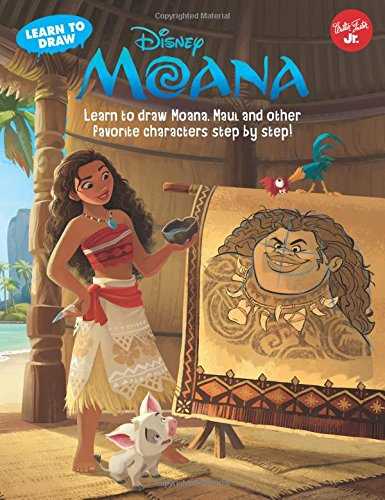 Learn to Draw Disney's Moana: Learn to Draw Moana, Maui, and Other Favorite Characters Step by Step! por Disney Storybook Artists