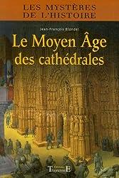 Moyen âge des cathédrales