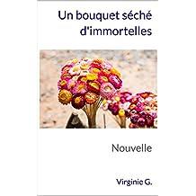 Un bouquet séché d'Immortelles: Nouvelle (D'ombres et de Lumière t. 1) (French Edition)