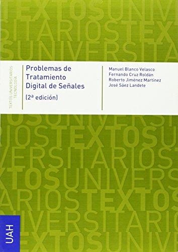 Problemas de Tratamiento Digital de Señales (Textos Universitarios Tecnología) por Manuel Blanco Velasco