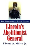 Lincoln's Abolitionist General: Biography of David Hunter (Series; 33)
