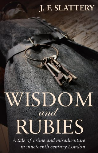 Wisdom and Rubies: A tale of crime and misadventure in nineteenth century London