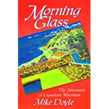Morning Glass: The Adventures of Legendary Waterman Mike Doyle (English Edition)