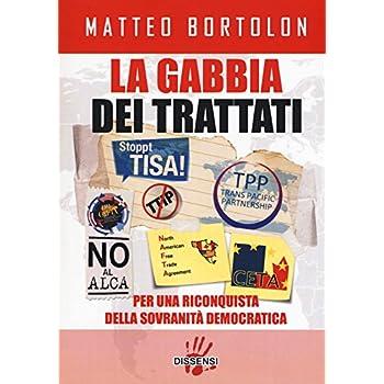La Gabbia Dei Trattati. Per Una Riconquista Della Sovranità Democratica