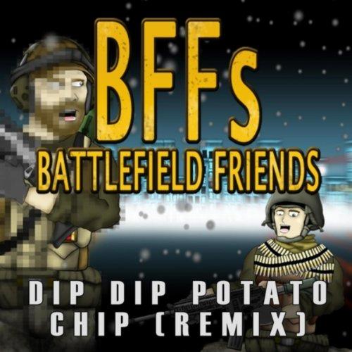 Dip Dip Potato Chip (Remix)[From Battlefield Friends