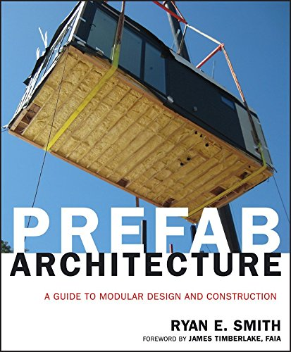 prefab-architecture-a-guide-to-modular-design-and-construction-by-ryan-e-smith-published-january-2011