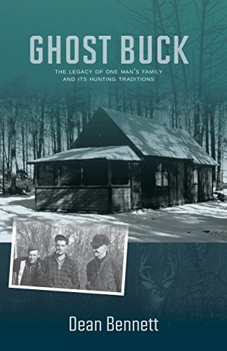 Ghost Buck: The Legacy of One Man's Family and its Hunting Traditions (English Edition) -