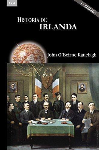 Historia de Irlanda ( 3ª ed.) (Historias) por John O'Beirne Ranelagh