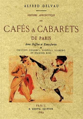 Histoire anecdotique des cafés & cabarets de Paris par Alfred Delvau