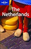 The Netherlands (LONELY PLANET NETHERLANDS) - Neal Bedford, Simon Sellars