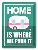 Dose Funny Camping-Schilder, Home is Where We Park ES, 9x 12Neuheit Camper Decor