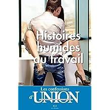 Les Confessions d'UNION - histoires humides au travail