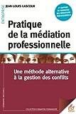 Pratique de la médiation professionnelle : Une méthode alternative à la résolution de conflits