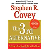 The 3rd Alternative: Solving Life's Most Difficult Problems by Stephen R. Covey (2012-04-24)