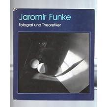 Jaromír Funke: Fotograf und Theoretiker der modernen tschechoslowakischen Fotografie