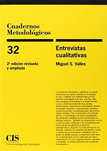 Entrevistas cualitativas. Cuadernos Metodológicos nº 32 2ª ed.) por Miguel S. Vallés