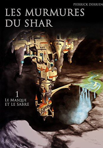 Les Murmures du Shar, Tome 1 : Le masque et le Sabre (EBOOK) de Pierrick Derrien