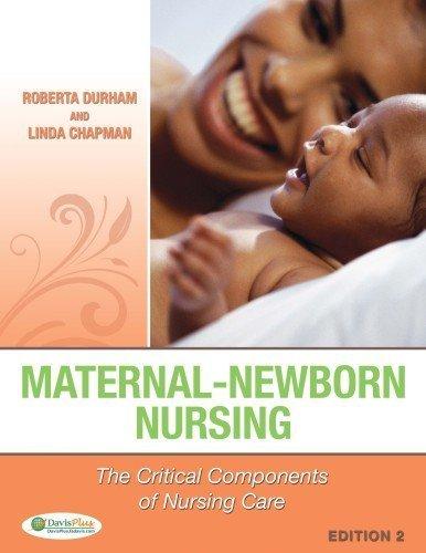 Maternal-Newborn Nursing 2e: The Critical Components of Nursing Care 2nd by Durham RN PhD, Roberta, Chapman RN PhD, Linda (2013) Hardcover