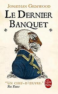 Le Dernier Banquet par Jon Courtenay Grimwood