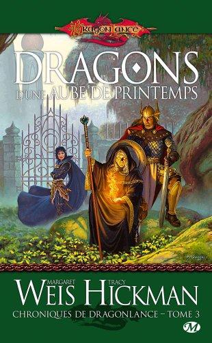 Chroniques de Dragonlance, Tome 3: Dragons d'une aube de printemps par Margaret Weis, Tracy Hickman