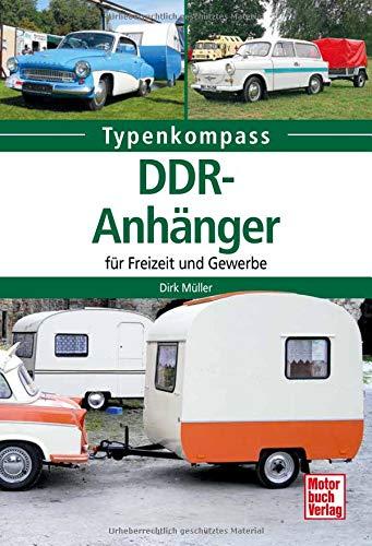 DDR Anhänger: für Freizeit und Gewerbe (Typenkompass)