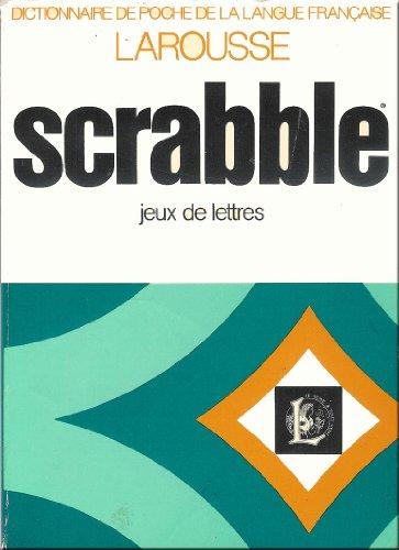 Larousse du scrabble : Dictionnaire des jeux de lettres