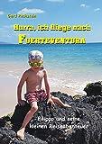 Hurra, ich fliege nach Fuerteventura: Filippo und seine kleinen Reiseabenteuer