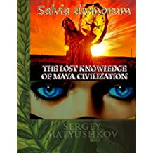 Salvia divinorum – a journey into yourself (Book I) (English Edition)