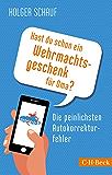 Hast du schon ein Wehrmachtsgeschenk für Oma?: Die peinlichsten Autokorrekturfehler (Beck Paperback)