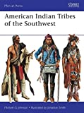 American Indian Tribes of the Southwest (Men-at-Arms)