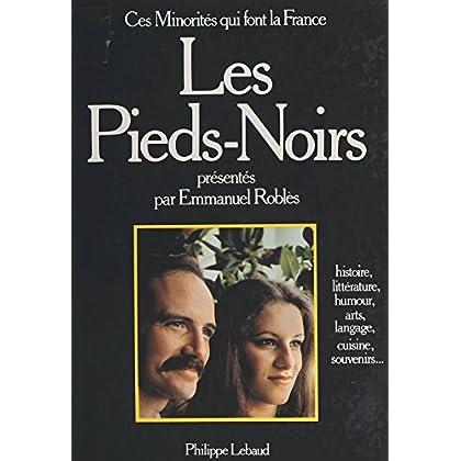 Les pieds-noirs (Ces minorités qui font la France)