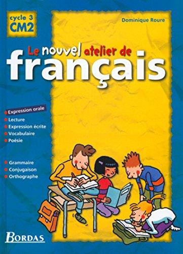 Le nouvel atelier de français CM2 : manuel l'élève