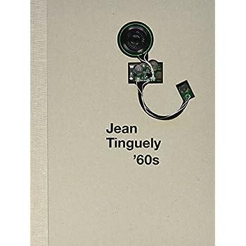 Jean Tinguely'60S