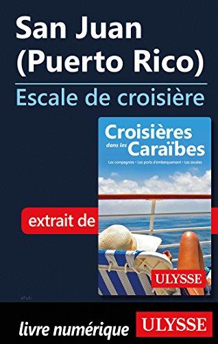 Descargar Libro San Juan Puerto Rico - Escale de croisière de Collectif