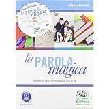La parola magica. Esercizi di grammatica italiana. Con espansione online. Per gli Ist. tecnici e professionali