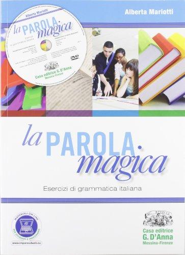 La parola magica. Esercizi di grammatica italiana. Per gli Ist. tecnici e professionali. Con espansione online
