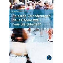 Deutsche Veränderungen: Neue Gegensätze ? neue Gleichheiten?