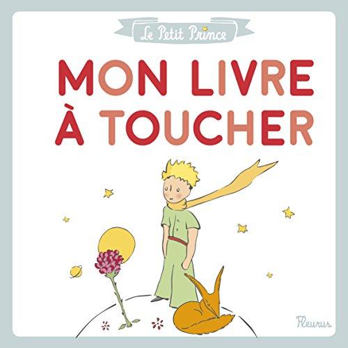 Le Petit Prince : Mon livre  toucher