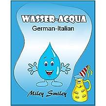 "Kinderbuch: German-Italian: ""Wasser- Acqua"" Gutenachtgeschichten fur Kinder (German-Italian bilingual books, dual language)"