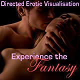Experience the Fantasy: Directed Erotic Visualisation