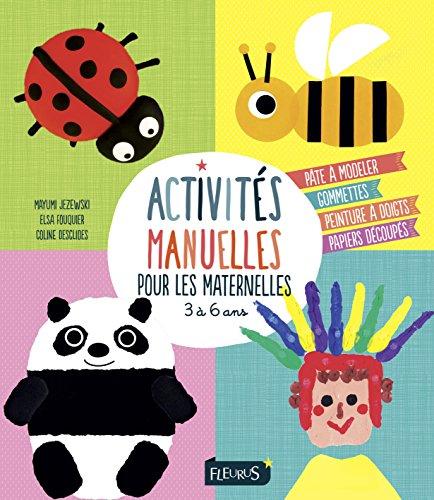 Activités manuelles pour les maternelles : 3 à 6 ans par Mayumi Jezewski