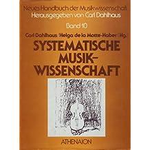 Neues Handbuch der Musikwissenschaft, 13 Bde., Bd.10, Systematische Musikwissenschaft