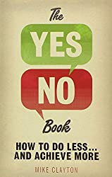 The Yes/No Book: How to Do Less... and Achieve More!