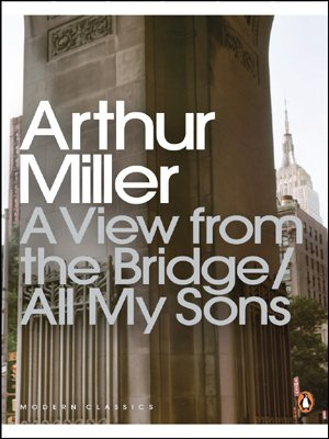 A View from the Bridge / All My Sons (Penguin Modern Classics)