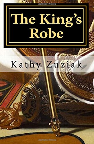 The King's Robe: An Allegory of the Fall and Restoration of (Robe Kings)